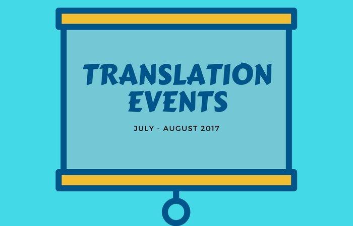 Calendar of translation conferences, workshops, courses, webinars. July and August 2017
